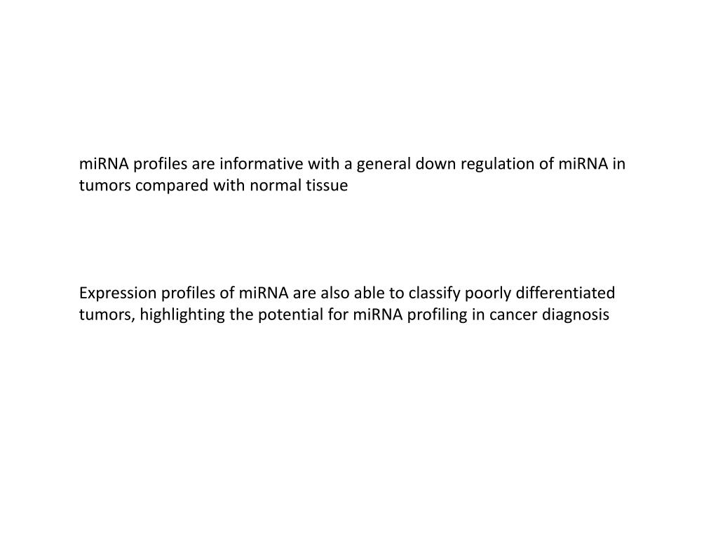miRNA profiles are informative with a general down regulation of miRNA in tumors compared with normal tissue