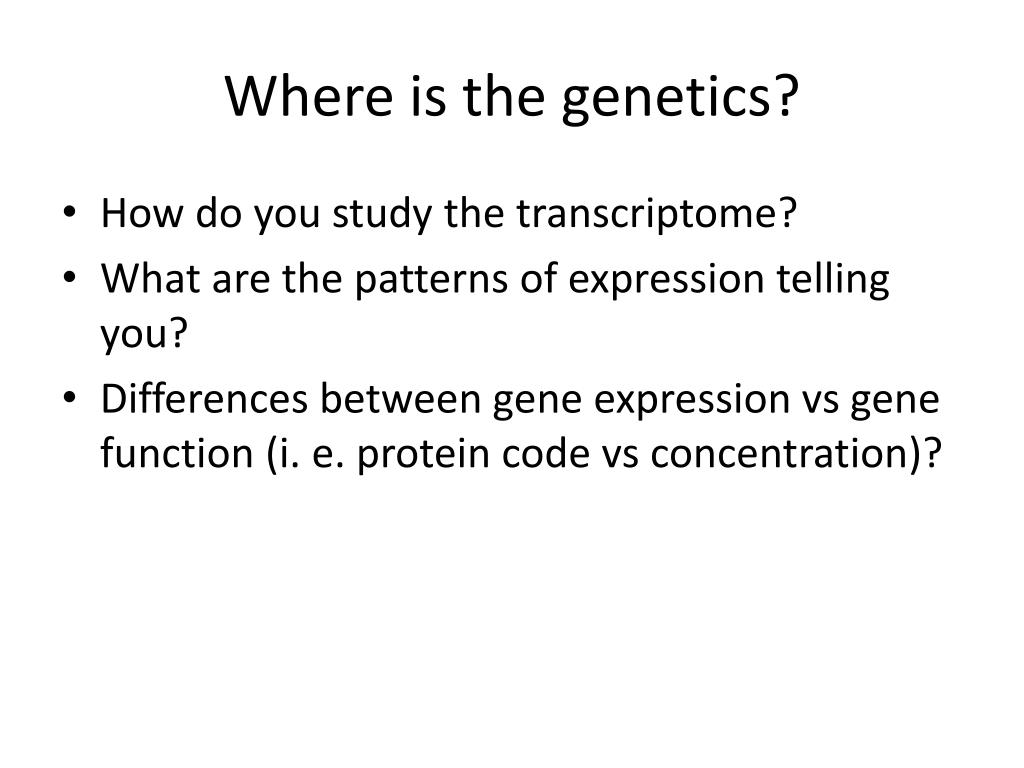 Where is the genetics?