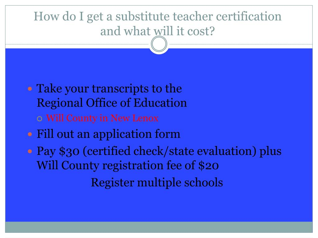 How do I get a substitute teacher certification and what will it cost?