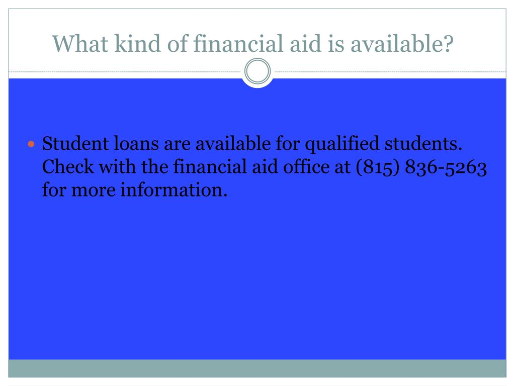 What kind of financial aid is available?