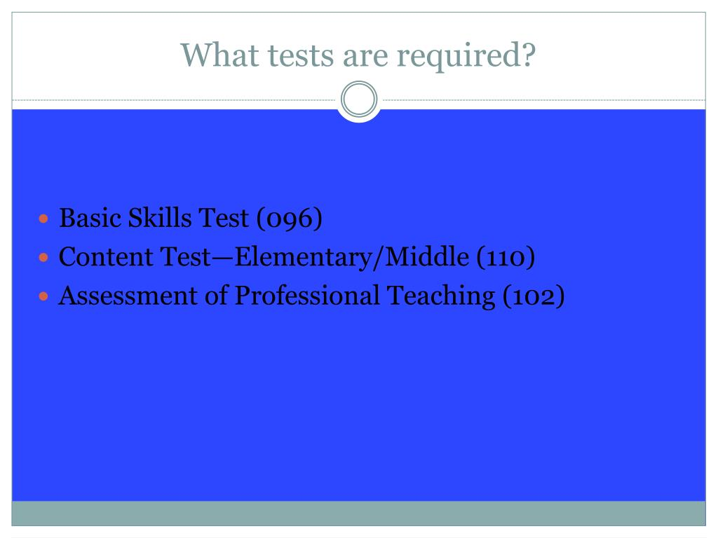 What tests are required?