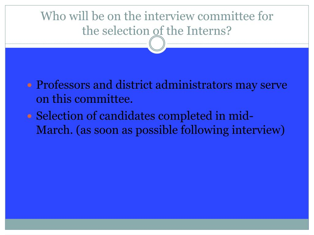 Who will be on the interview committee for