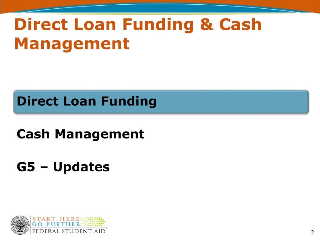 Direct Loan Funding & Cash Management