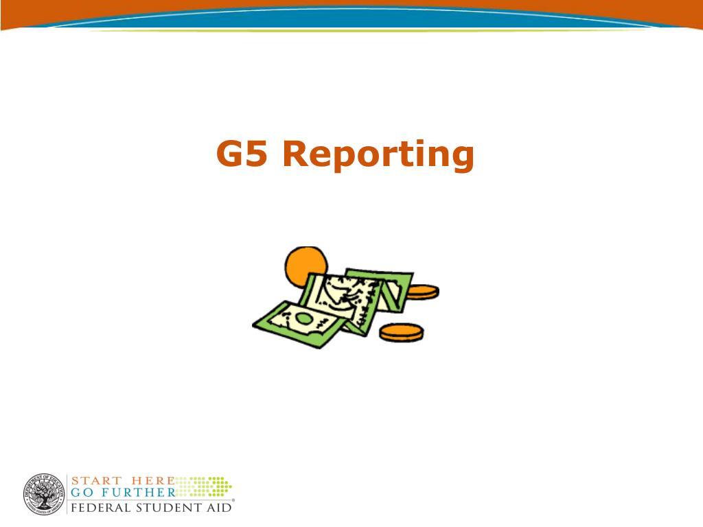 G5 Reporting