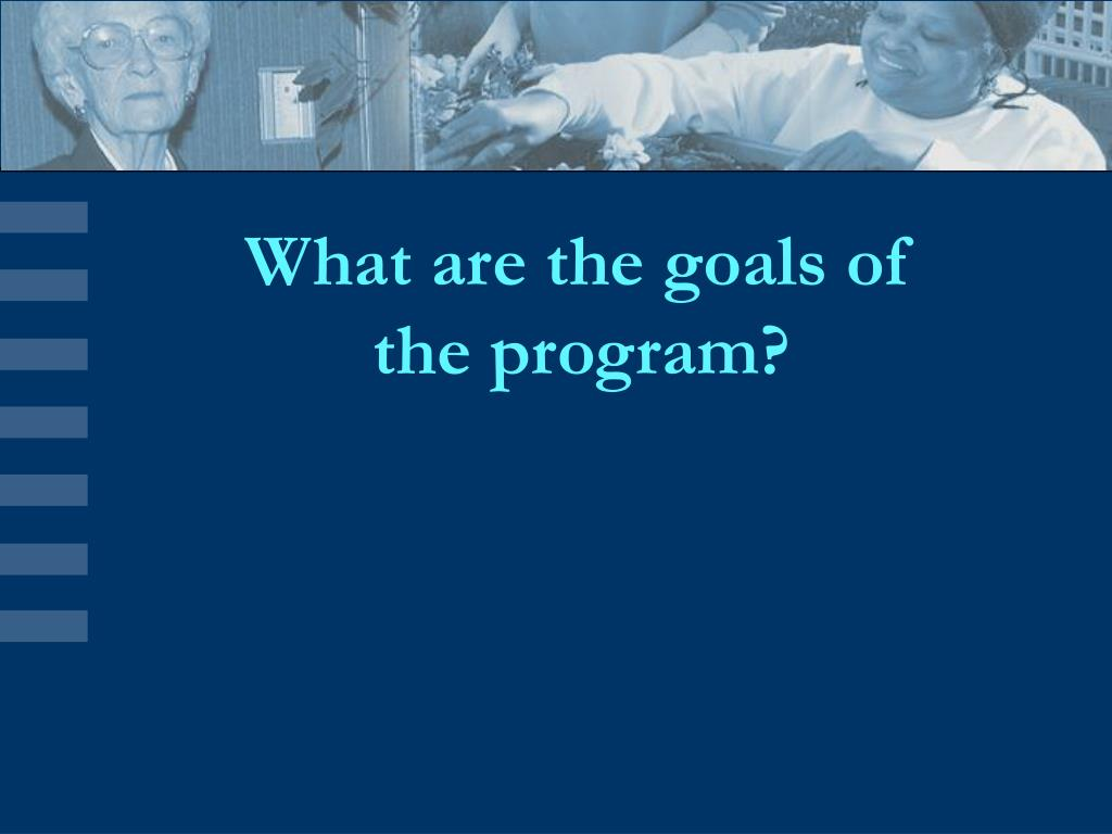 What are the goals of