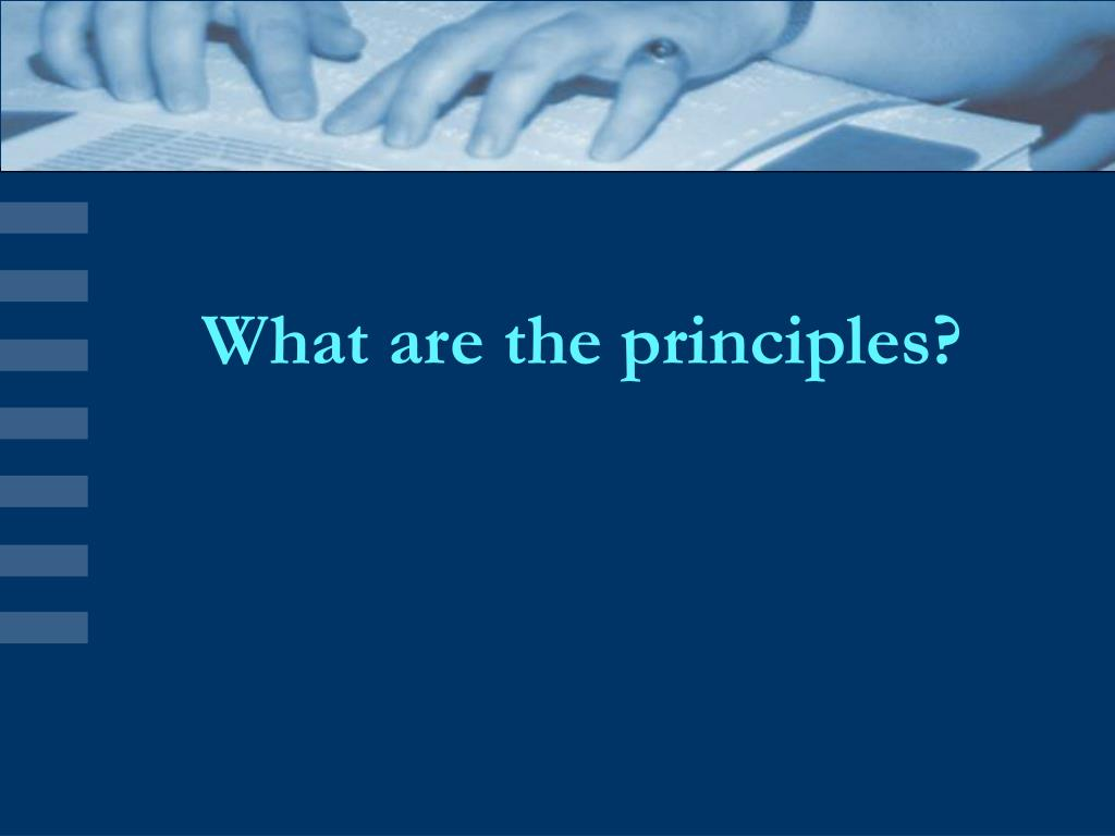 What are the principles?