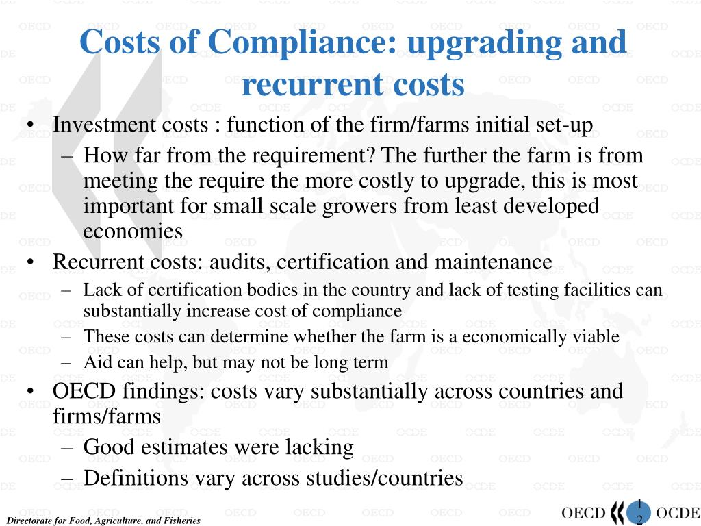 Costs of Compliance: upgrading and recurrent costs