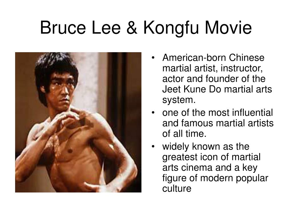 American-born Chinese martial artist, instructor, actor and founder of the Jeet Kune Do martial arts system.
