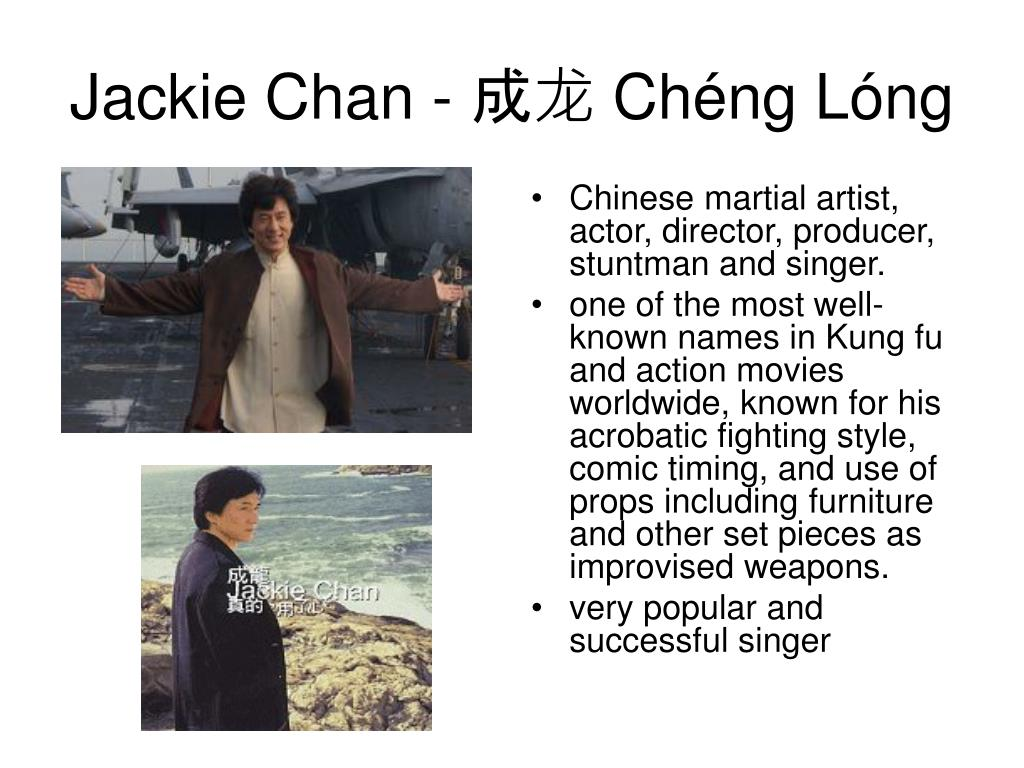 Chinese martial artist, actor, director, producer, stuntman and singer.