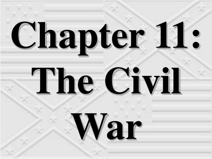 Chapter 11 the civil war