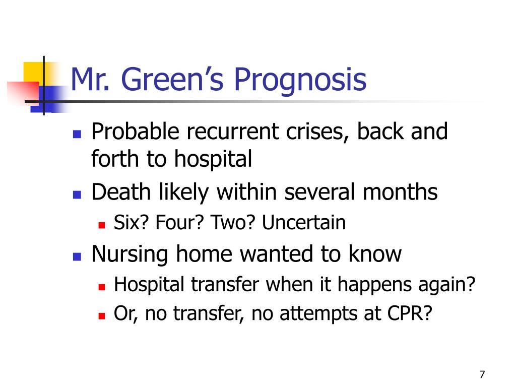 Mr. Green's Prognosis