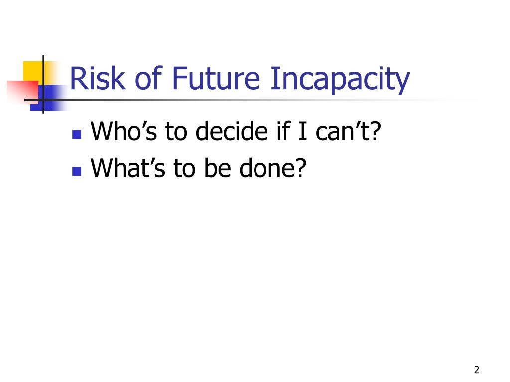 Risk of Future Incapacity