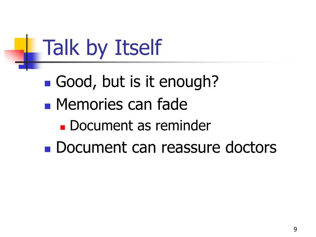Talk by Itself