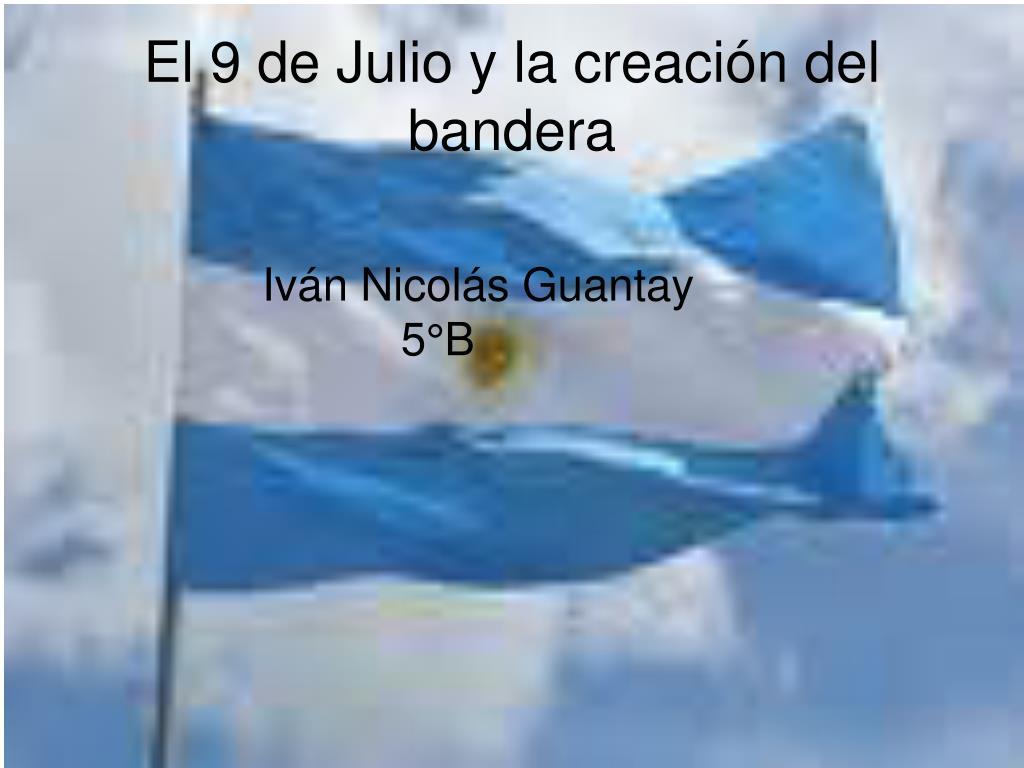 El 9 de Julio y la creación del bandera