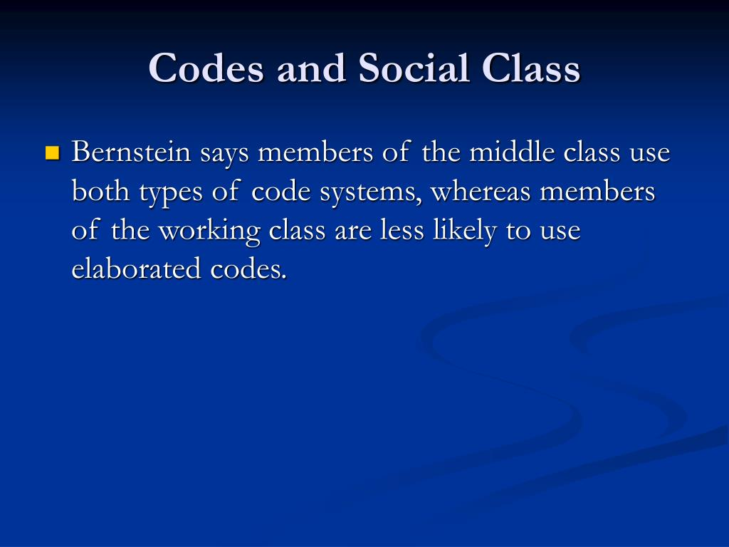 Codes and Social Class