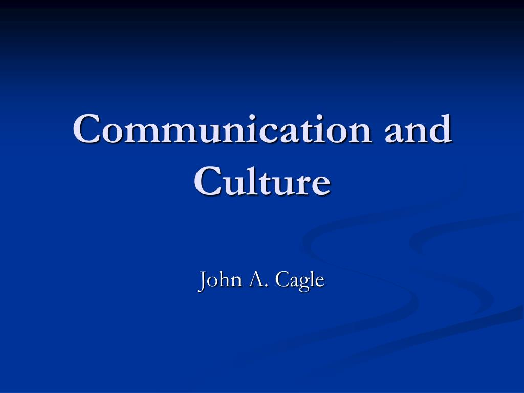 Communication and Culture