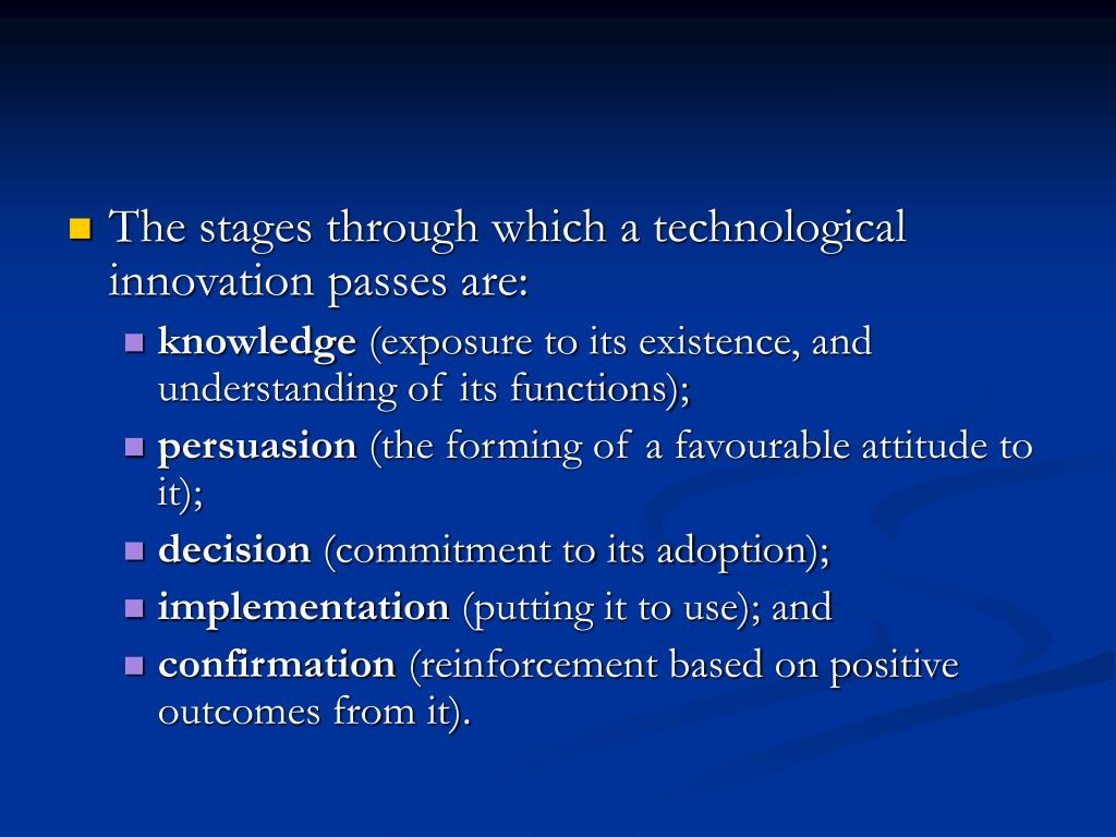 The stages through which a technological innovation passes are: