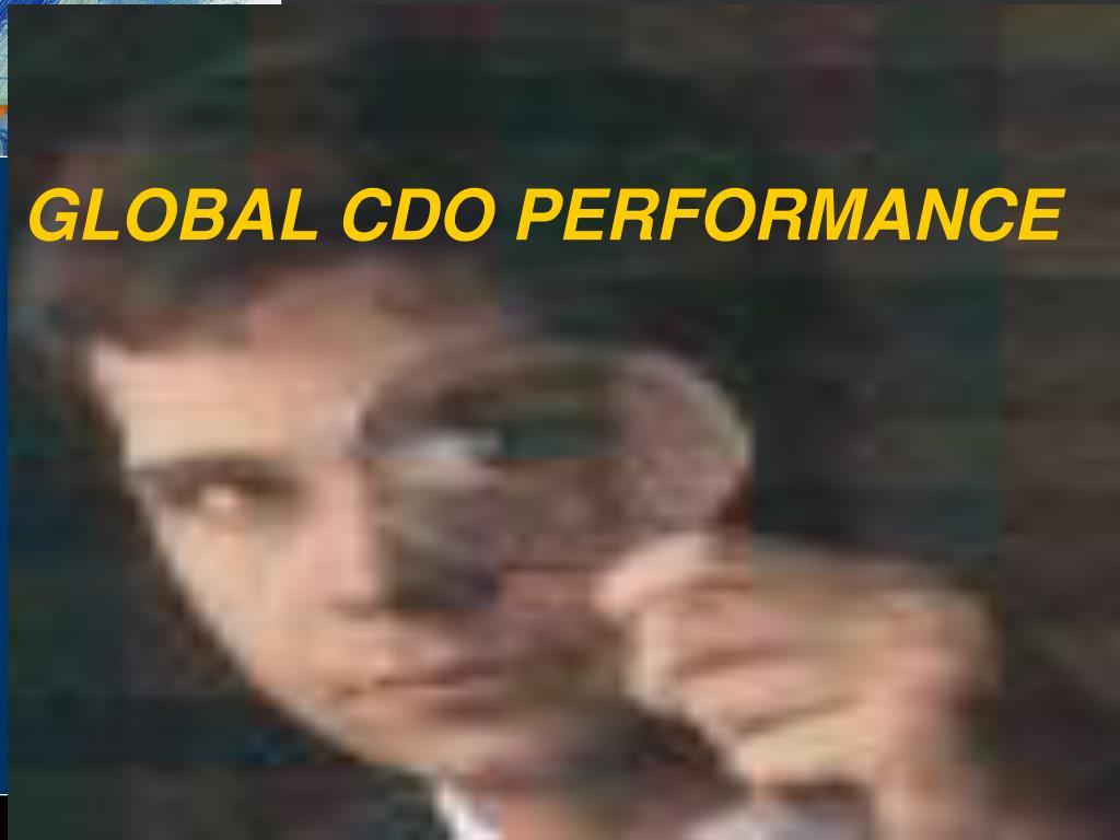 GLOBAL CDO PERFORMANCE
