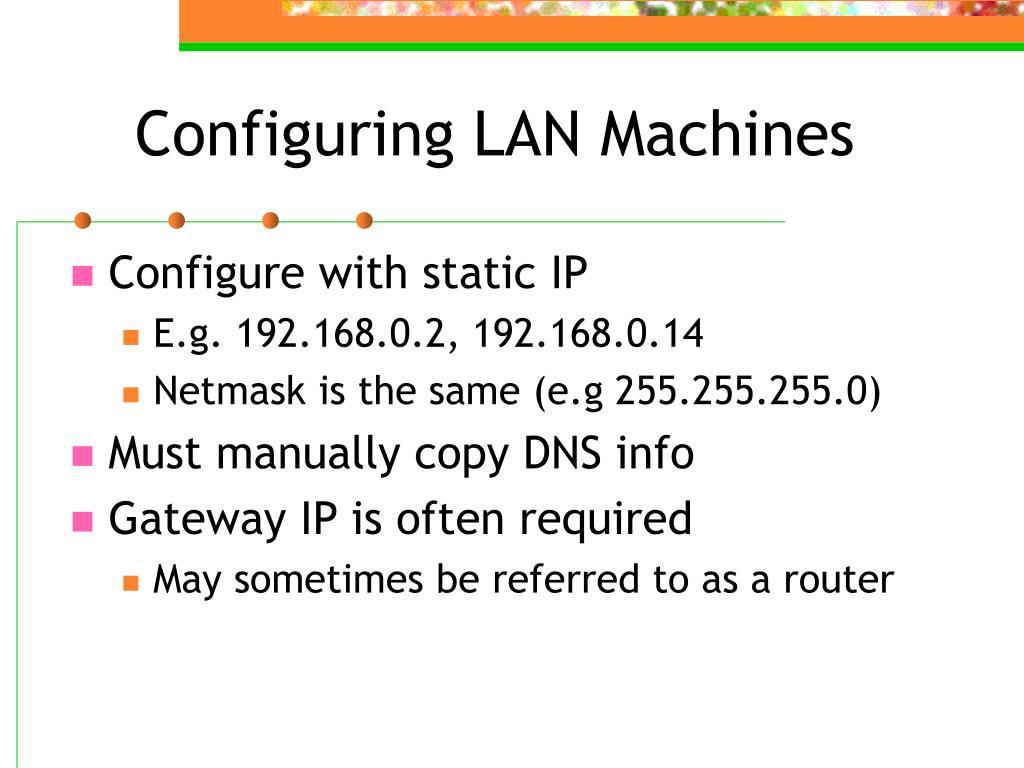 Configuring LAN Machines