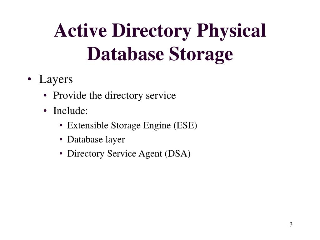 Active Directory Physical Database Storage