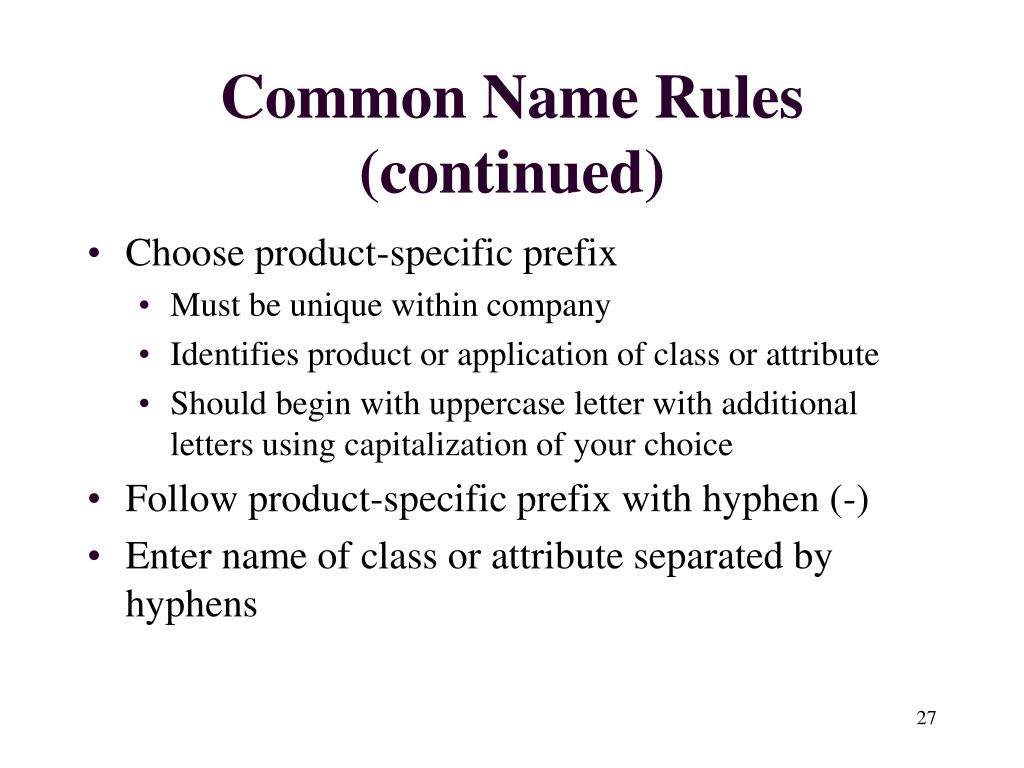 Common Name Rules (continued)
