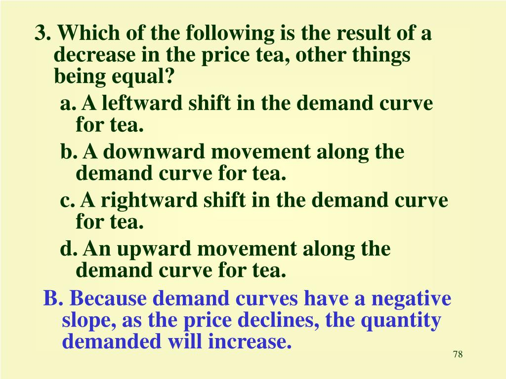 3. Which of the following is the result of a decrease in the price tea, other things being equal?