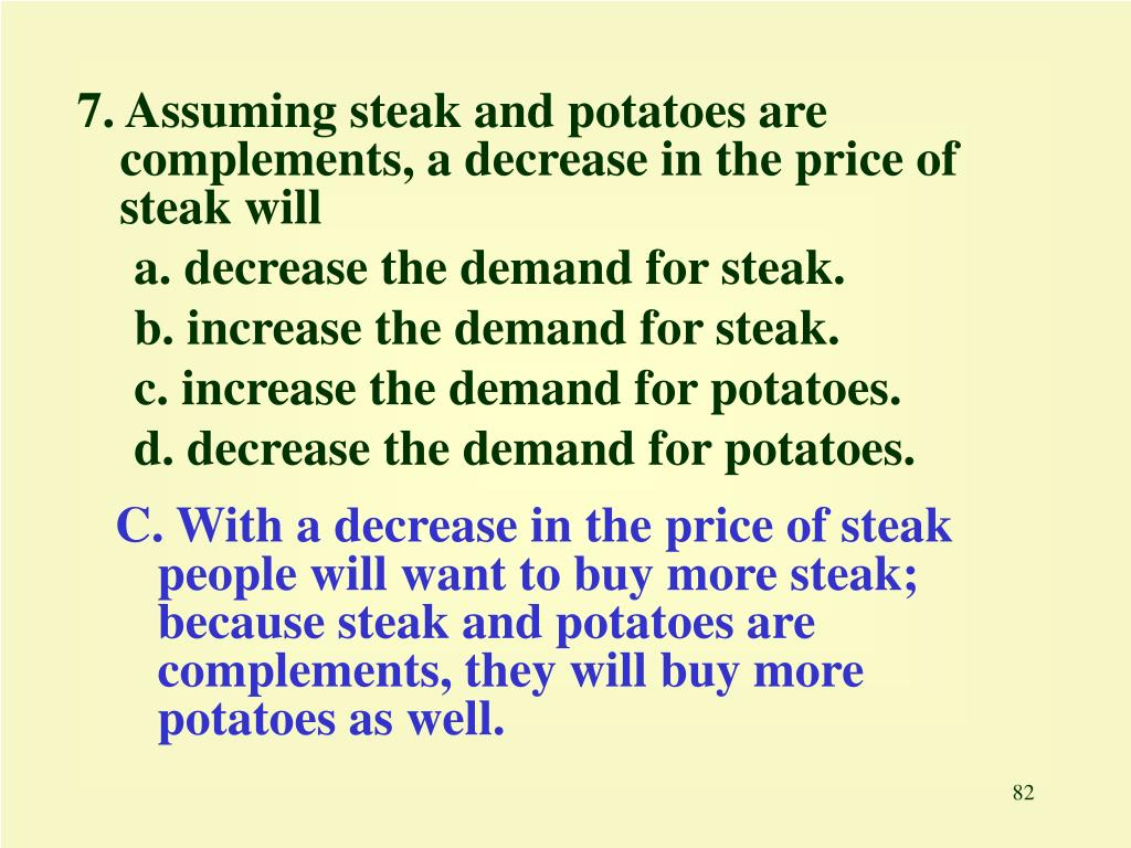 7. Assuming steak and potatoes are complements, a decrease in the price of steak will