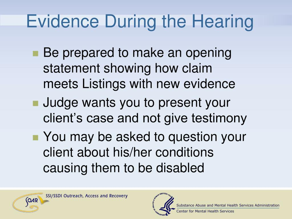 Evidence During the Hearing