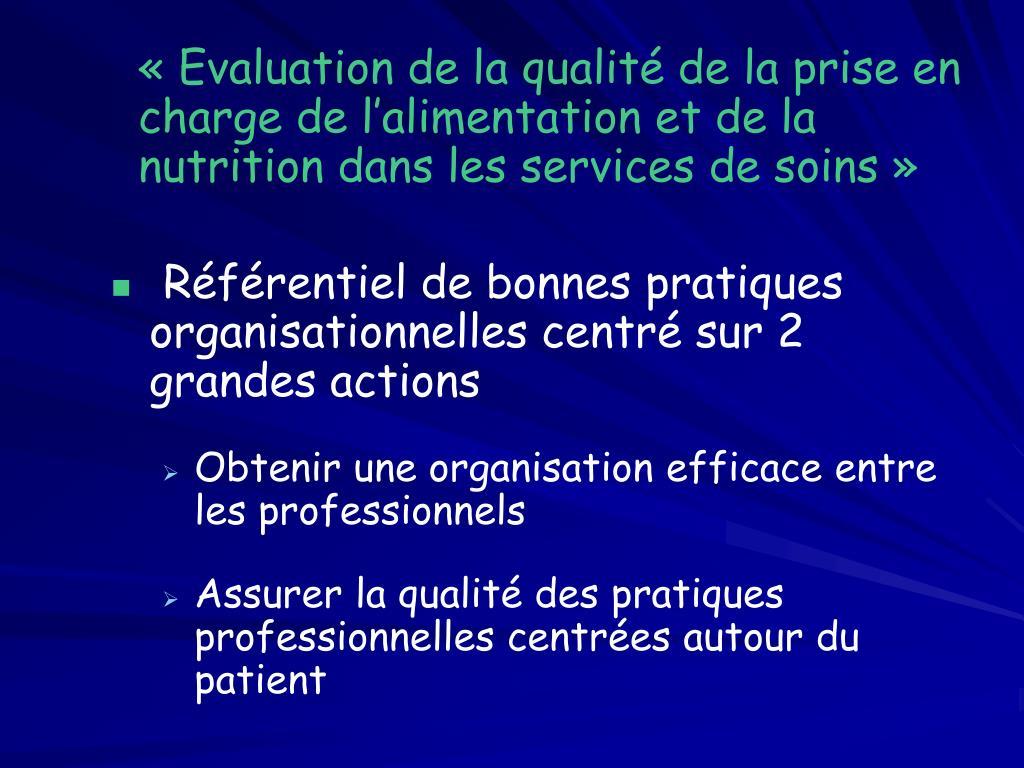 «Evaluation de la qualité de la prise en charge de l'alimentation et de la nutrition dans les services de soins»
