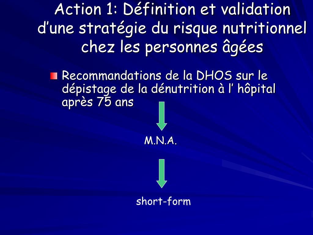 Action 1: Définition et validation d'une stratégie du risque nutritionnel