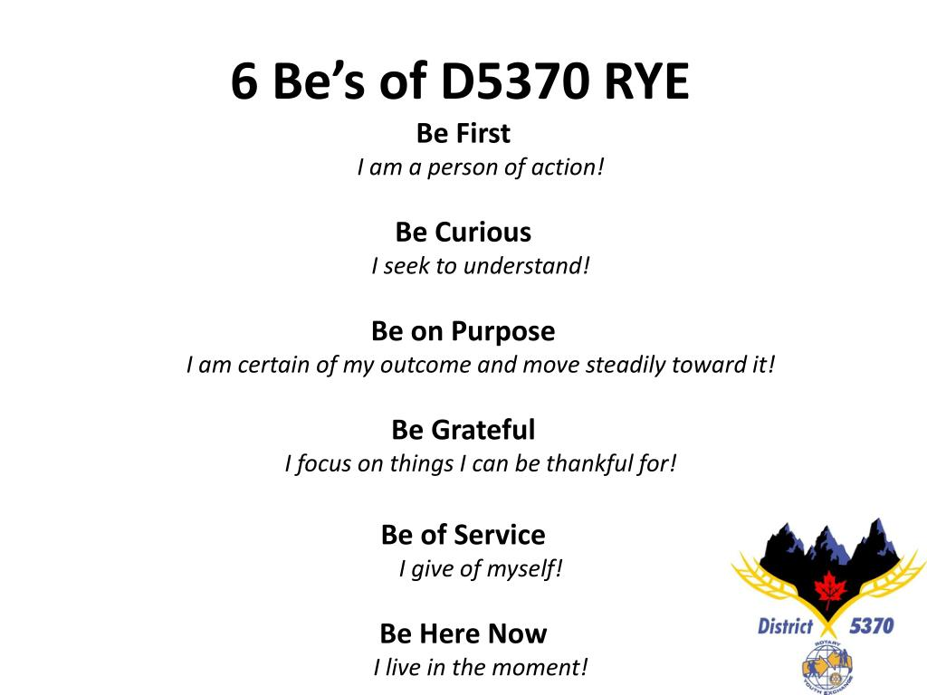 6 Be's of D5370 RYE