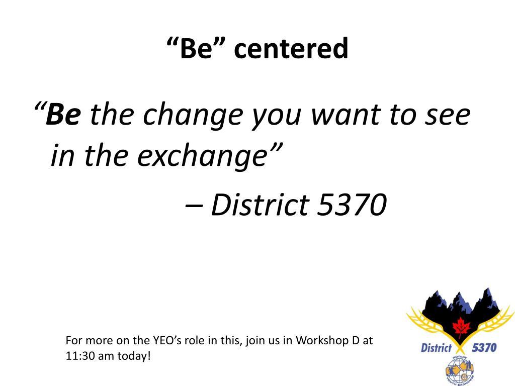 """Be"" centered"