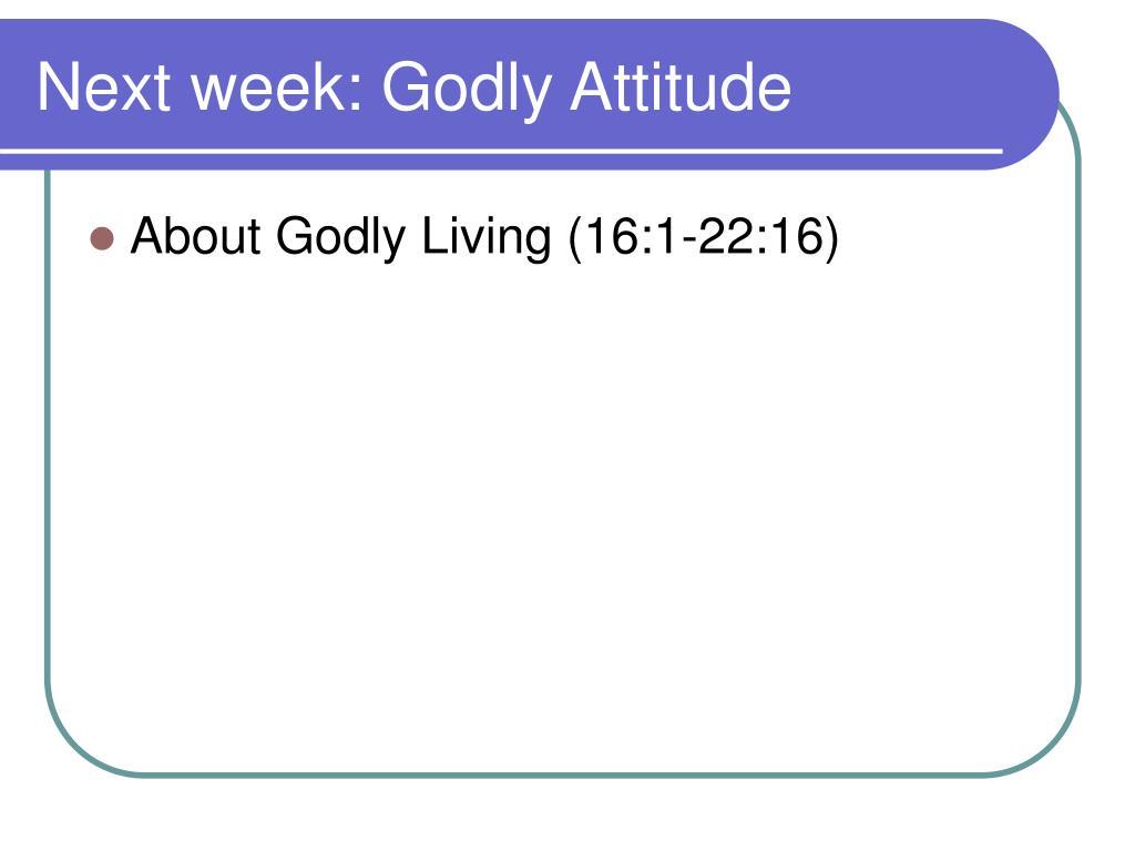 Next week: Godly Attitude