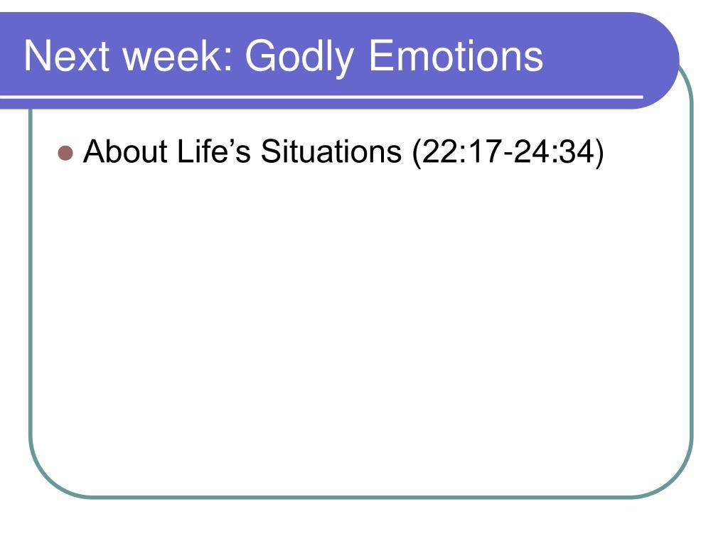 Next week: Godly Emotions