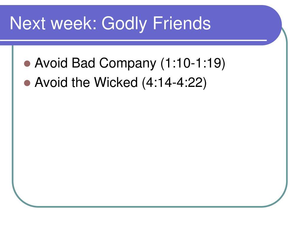 Next week: Godly Friends