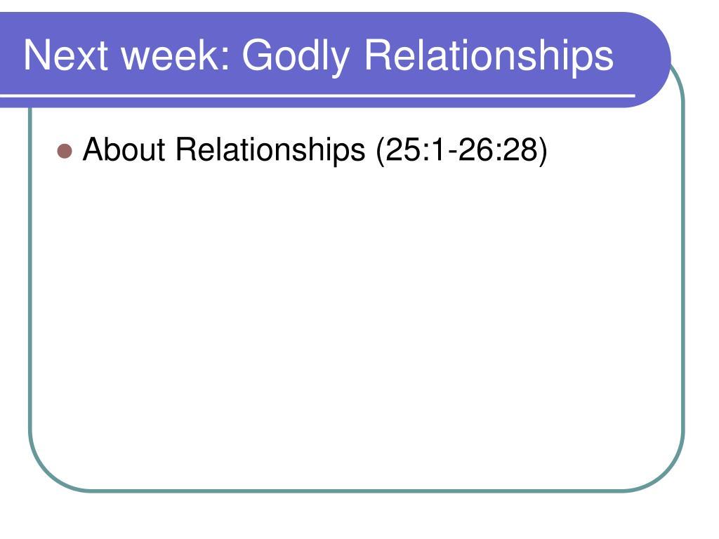 Next week: Godly Relationships