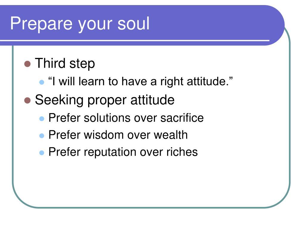 Prepare your soul