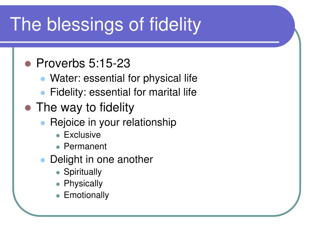 The blessings of fidelity