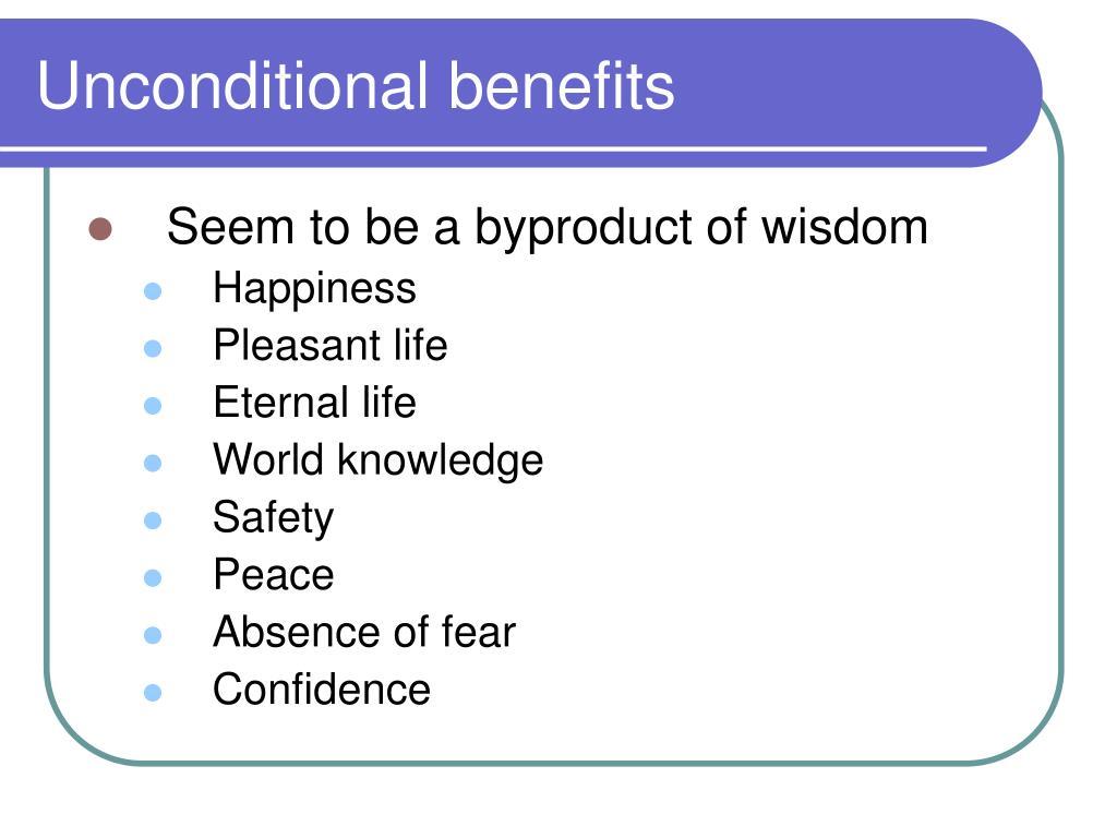 Unconditional benefits