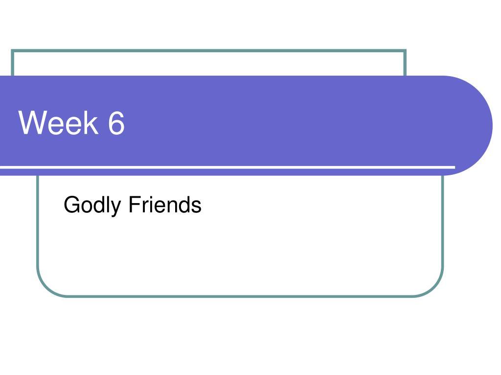 Week 6