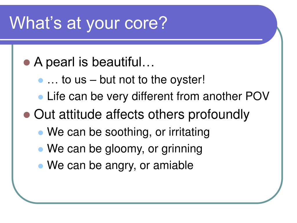What's at your core?
