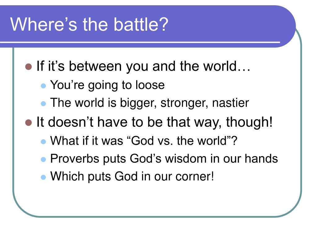 Where's the battle?