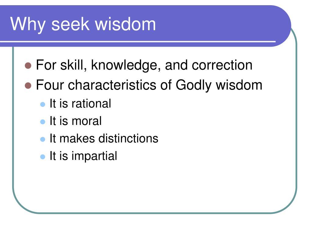 Why seek wisdom