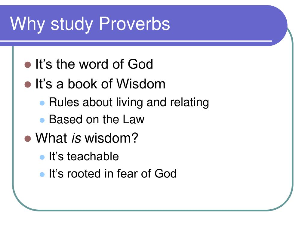 Why study Proverbs