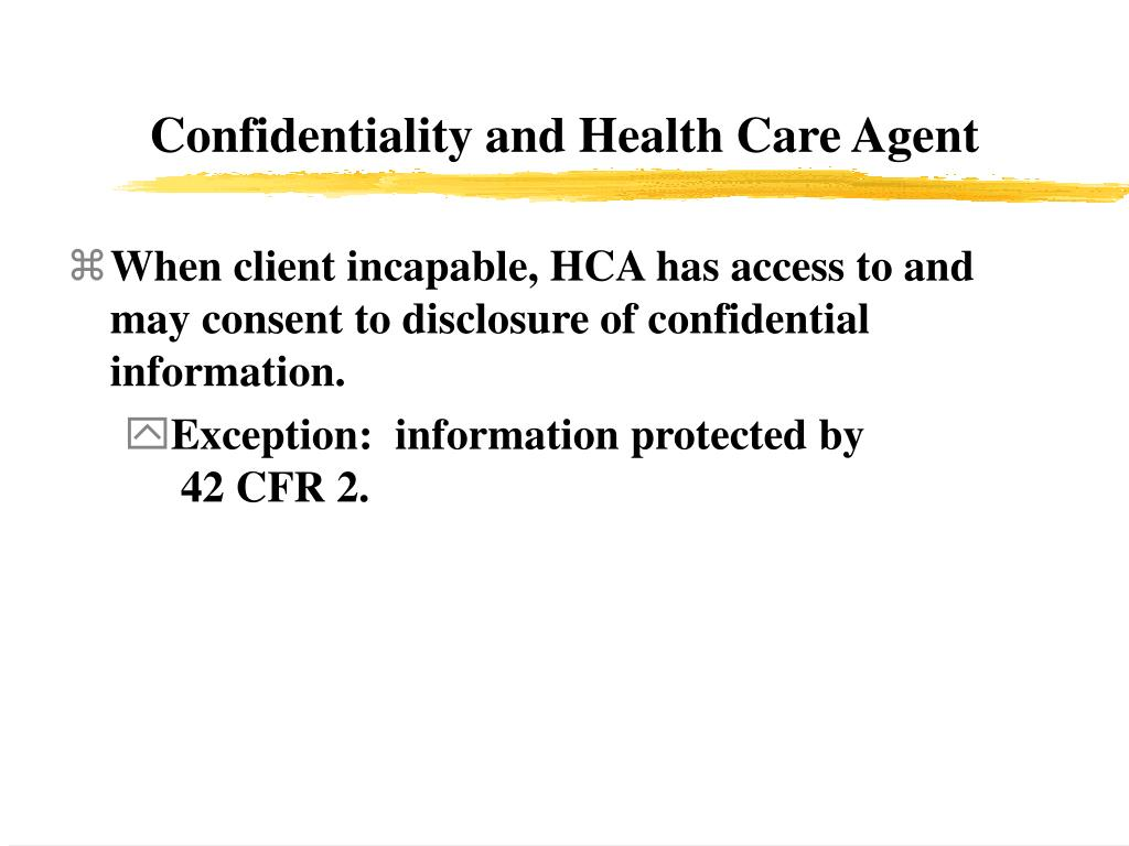 Confidentiality and Health Care Agent