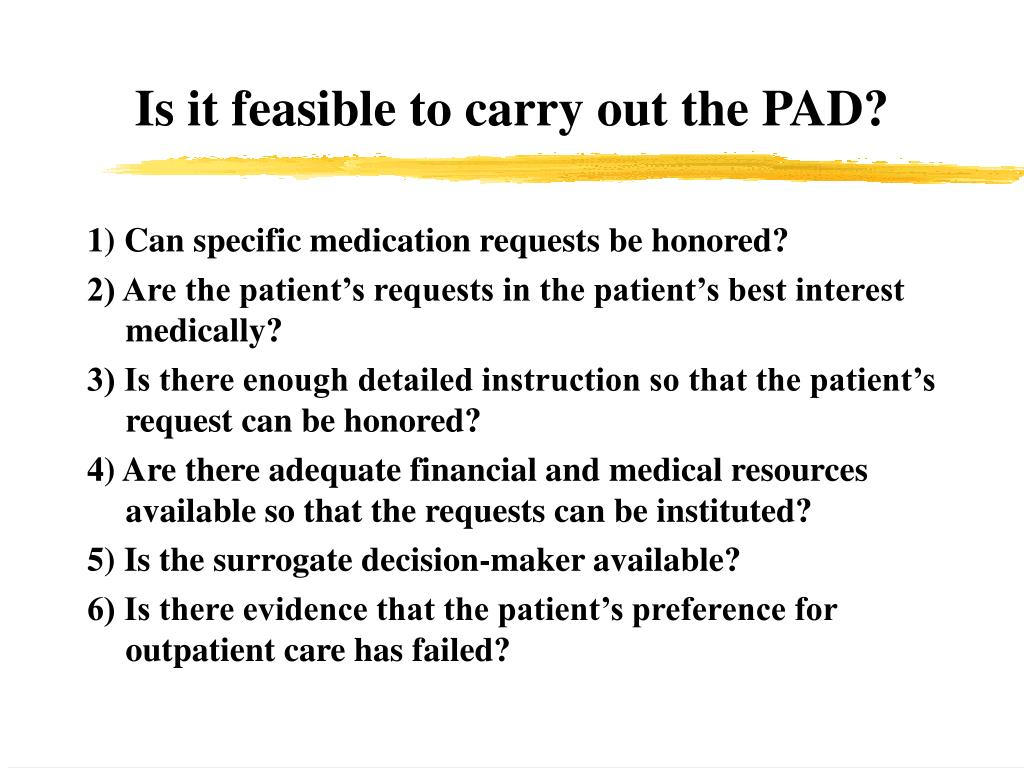 Is it feasible to carry out the PAD?