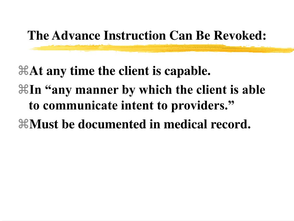 The Advance Instruction Can Be Revoked: