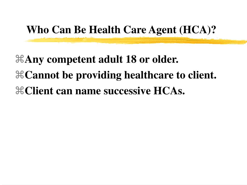 Who Can Be Health Care Agent (HCA)?