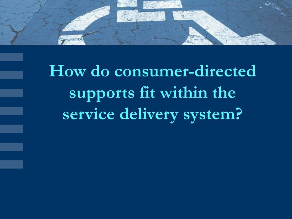 How do consumer-directed supports fit within the