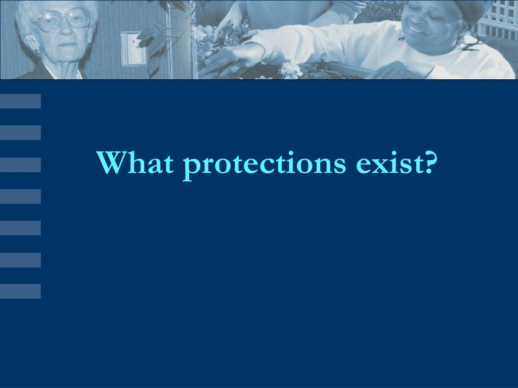 What protections exist?